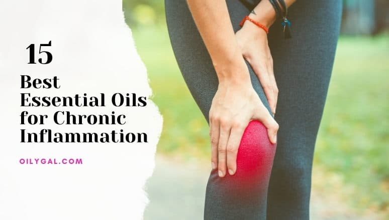 Best Essential Oils for Chronic Inflammation