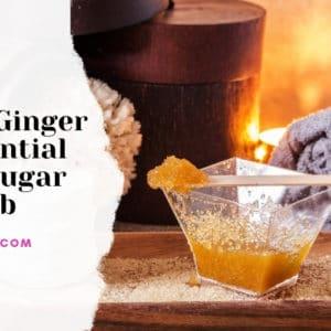 DIY Ginger Sugar Scrub