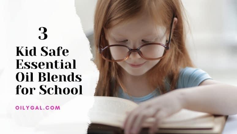 Kid Safe Essential Oil Blends for School