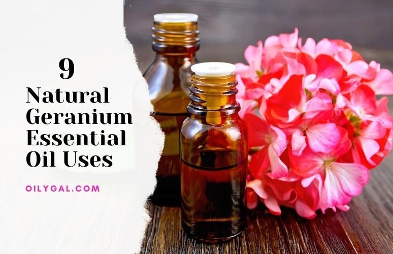 9 Natural Geranium Essential Oil Uses